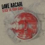 Stick to Your Guns: Dave Arcari  (2020)