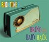 Bring my Baby Back: Radiotones (2002) – Radiotones' CD single (Dave Arcari - vocals/guitar)