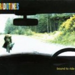 Bound to Ride: Radiotones (2003) – Radiotones' third album (Dave Arcari - vocals/guitar)
