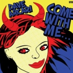 Come With Me: Dave Arcari (2007) – Dave Arcari's first solo album-length release