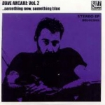 Vol. 2 - ...something new, something blue: Dave Arcari (2006) – solo EP to promote Come With Me album.