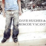 Chinese Burn: Roscoe Vacant (2009) – Dave Arcari – slide guitar on track (Chinese Burn)